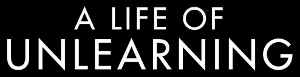 A Life of Unlearning Logo